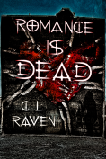 Romance Is Dead trilogy, C L Raven, anti Valentine