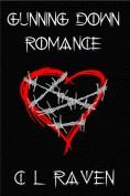 Gunning Down Romance C L Raven Fireclaw Films Ryan Ashcroft