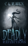 Deadly Reflections C L Raven, Lizzie Rose
